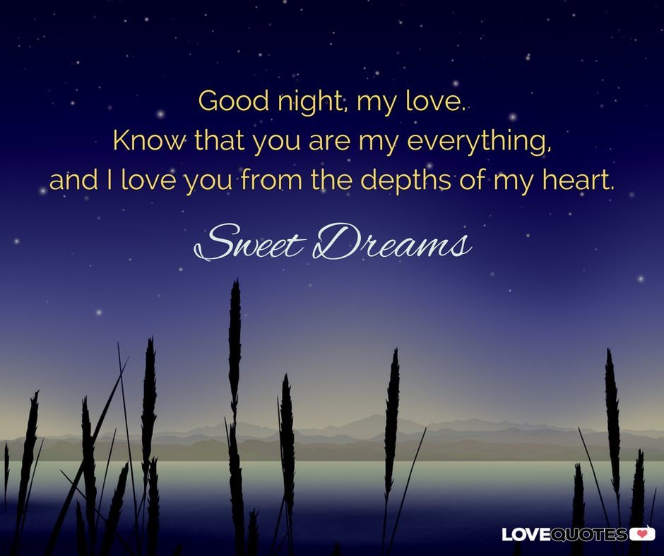 Good Night My Love Know That You Are My Everything And I Love You From The Depths Of My Heart Sweet Dreams