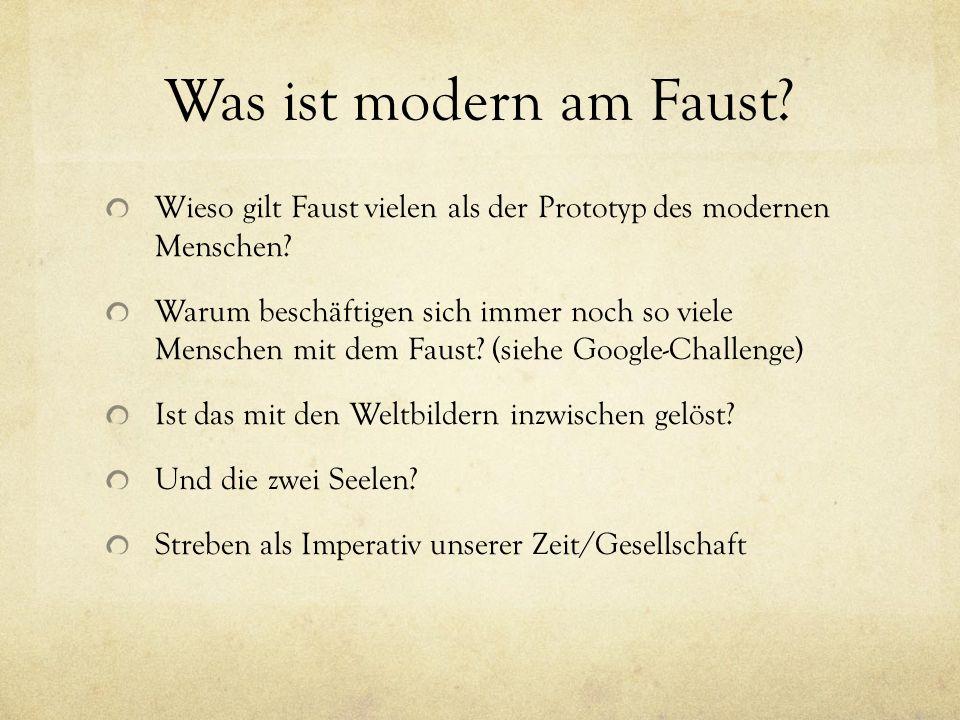 Was Ist Modern Am Faust Wieso Gilt Faust Vielen Als Der Prototyp Des Modernen Menschen