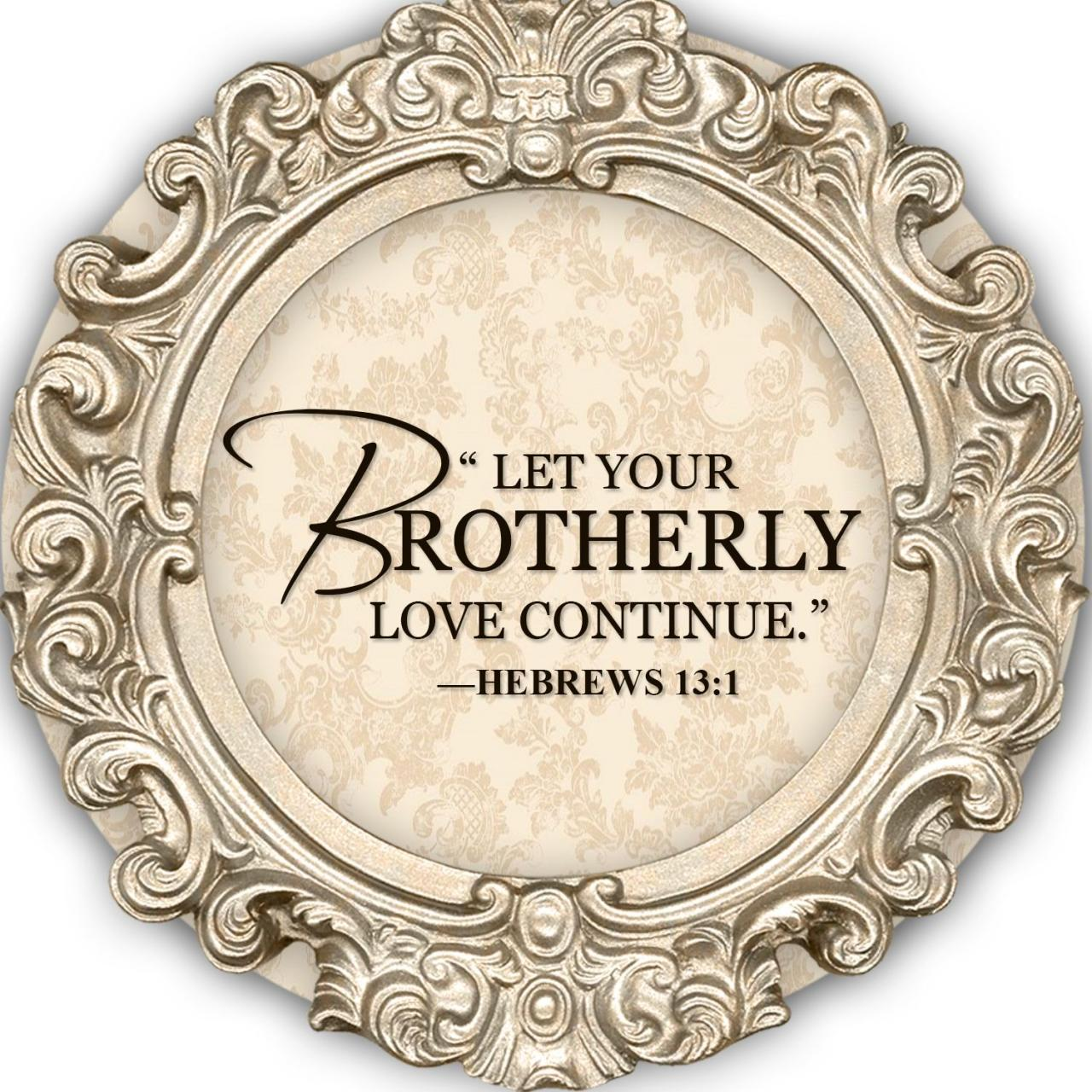 Jw Yeartext  Let Your Brotherly Love Continue Hebrews  Scripture Quotesbible