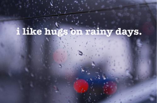 I Like Hugs On Rainy Days Sayingimages Com