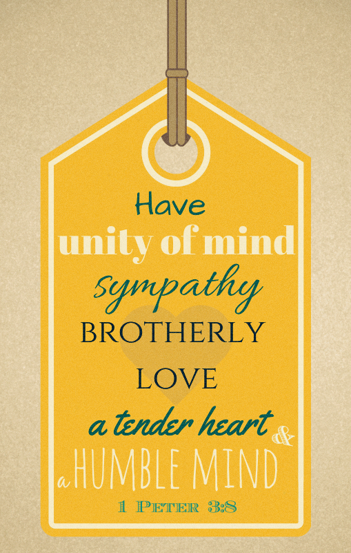 Have Unity Of Mind Sympathy Brotherly Love A Tender Heart And A