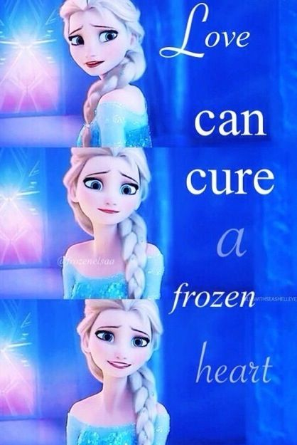 Disney Frozen Awww I Need Some One To Cure My Frozen Heart But It Also Needs To Melt Before It Can Ever Be Warm Again