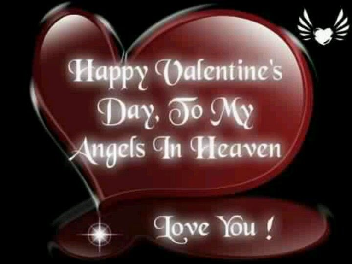 Happy Valentines Day To All Of My Loved Ones Who Are No Longer Here With Me