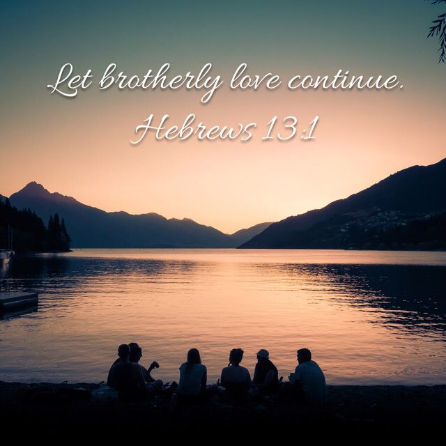 Let Brotherly Love Continue Hebrews