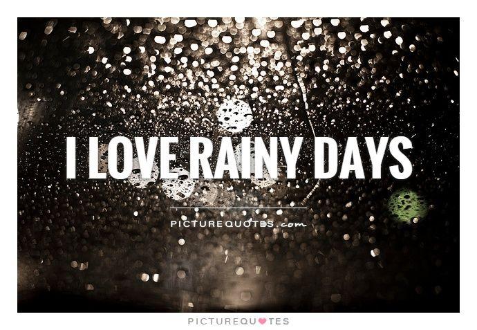 I Love Rainy Days Rain Quotes On Picturequotes Com