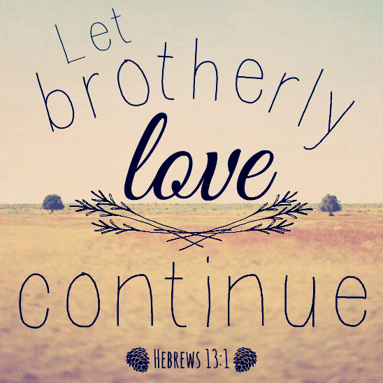 Let Brotherly Love Continue Hebrews  An Encouraging Bible