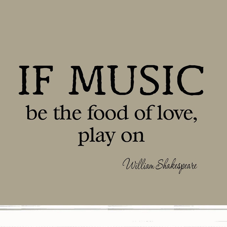 If Music Be The Food Of Love Play On Decal Wall Quotes Shakespeare Inspiratio