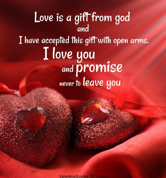 Love Is A Gift From And I Have Accepted This Gift With Open Arms I Love You And Promise Never To Leave You
