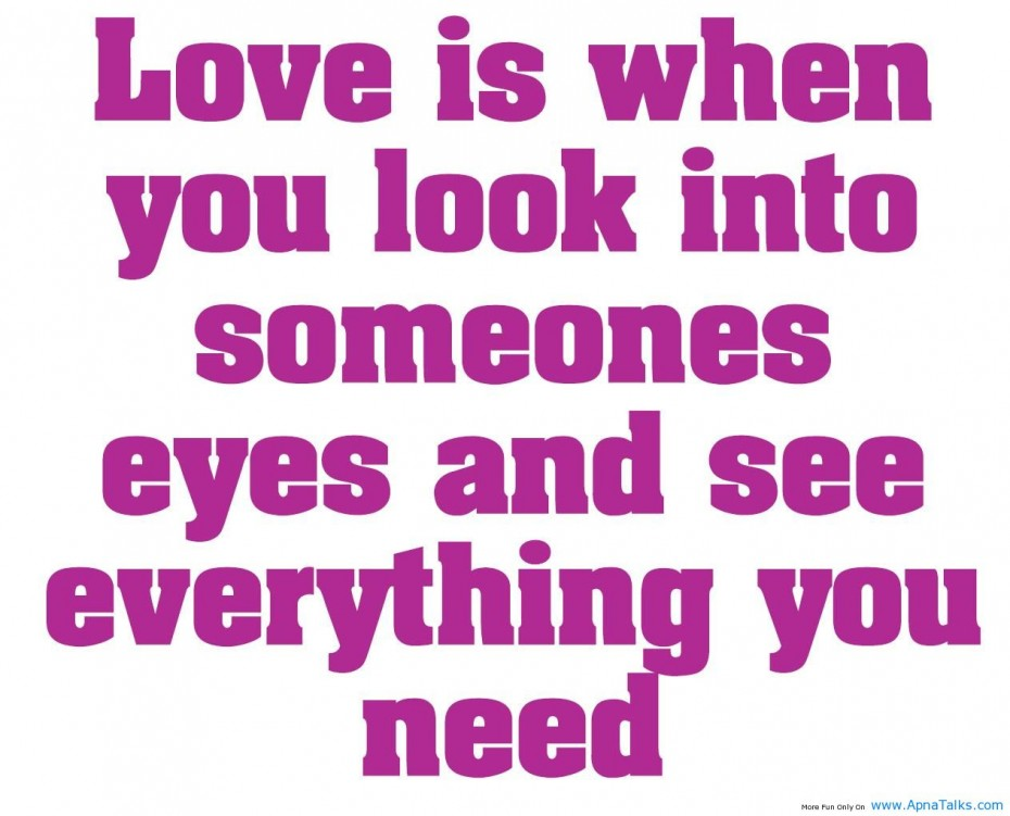 Romantic Quote About True Love Love Is When You Look Into Someone Eyes And You