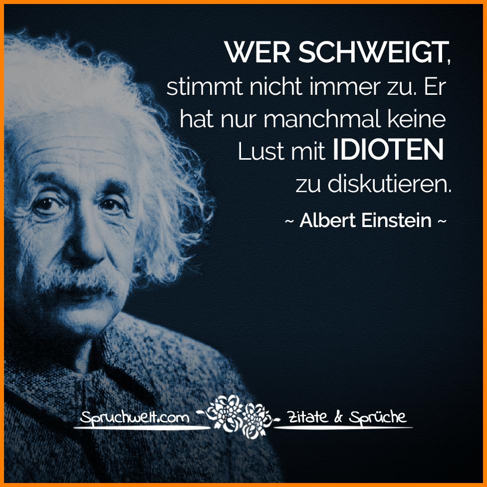 Spuche Albert Einstein Spruchwelt Com Zitat Einstein Wer Schweigt Stimmt Nicht Immer Zu Er Hat Nur Manchmal Keine Lust Mit Idioten Zu Diskutieren Png