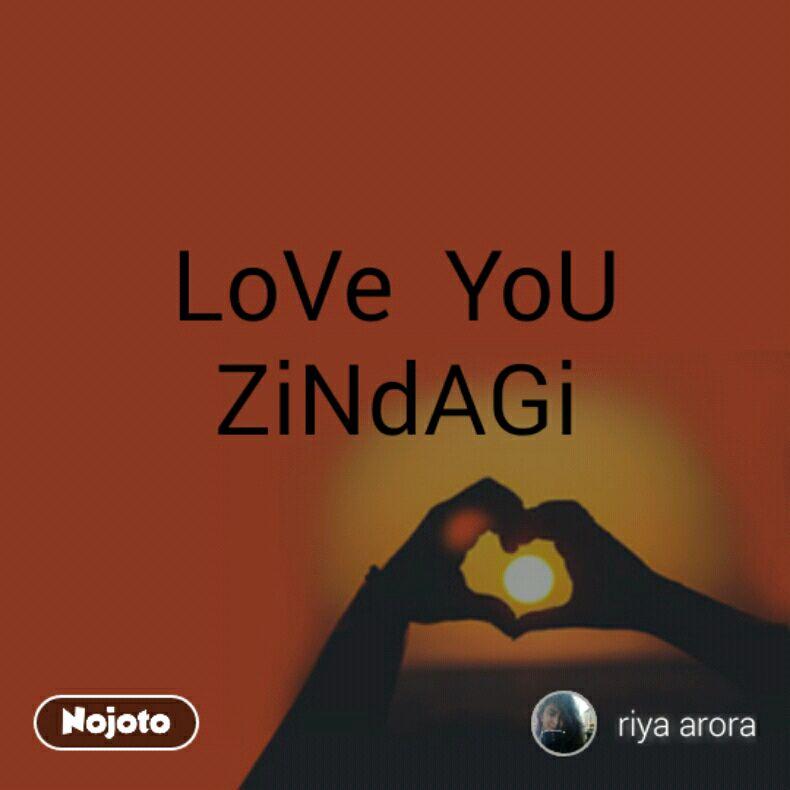 Love You Zindagienjoy Your L Quotes Shayari Story Poem Jokes Memes On Nojoto
