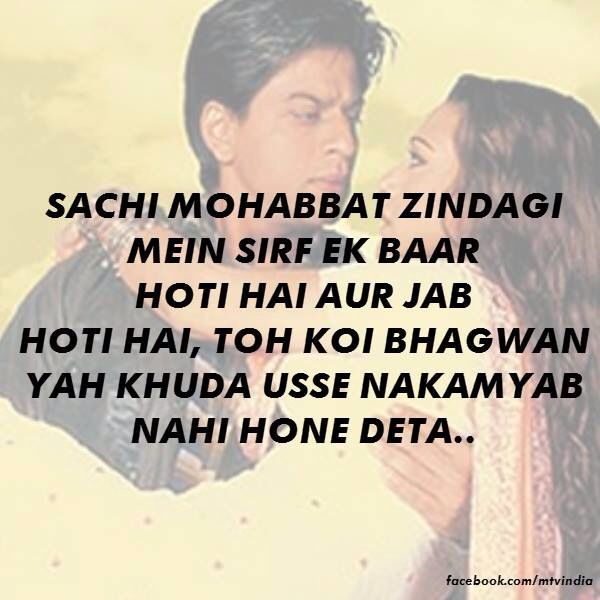 From The Movie Veer Zaara Meaning True Love Happens Once In A Lifetime S Willbible Verses Quotesshahrukh Khanhindi