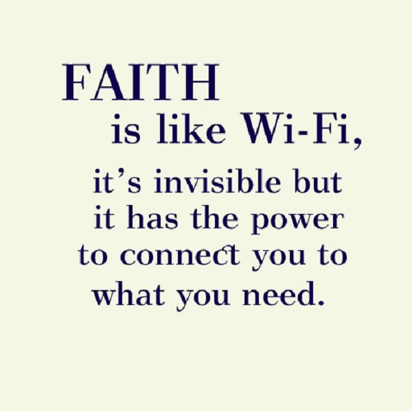 Faith Is Like Wifi Faith Religion Religion Quotes Faith Quotes Christian Quotes Religion Quotes And Sayings