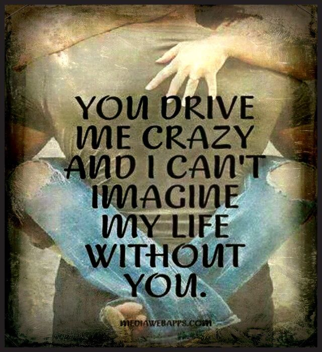 Explore Cant Wait Sweet Quotes And More You Drive Me Crazy