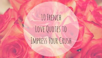 French Love Quotes To Impress Your Crush