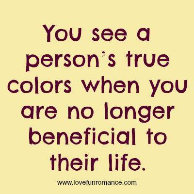 Quotes Love Relationship You See A Persons True Colors When You