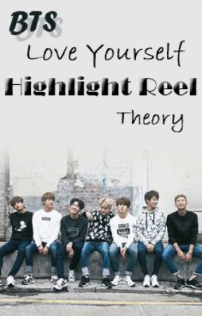 Bts Love Yourself Highlight Reel Theory
