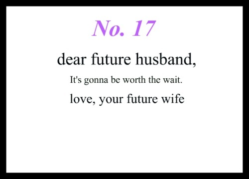 As The Quote Says Description Dear Future Husband