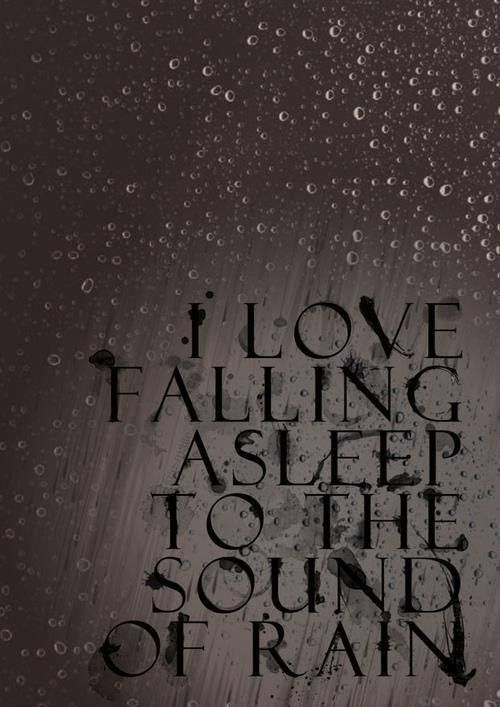I Love Falling Asleep To The Sound Of Rain Good Night All As I Lie And