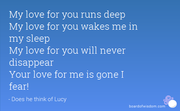 My Love For You Runs Deep My Love For You Wakes Me In My Sleep My