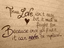 True Love Isnt Easy But It Must Be Fought For Because Once