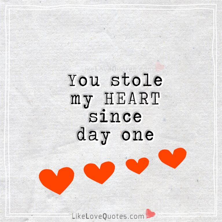 You Stole My Heart Since Day One Dating Quotesamazing Husbandwisdom Words Love