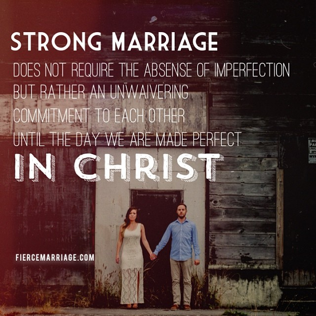 Strong Marriage Does Not Require The Absence Of Imperfection But Rather An Unwavering Commitment To Each
