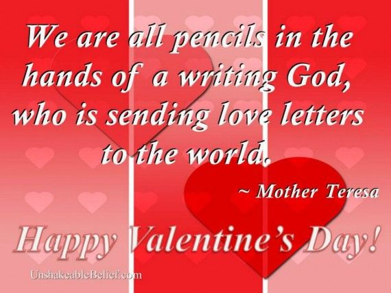 Send Love Letters To The World By Mother Teresa Many More Great Quotes And Wishes For