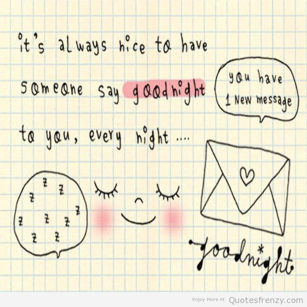 Its Always Nice To Have Someone Say Good Night
