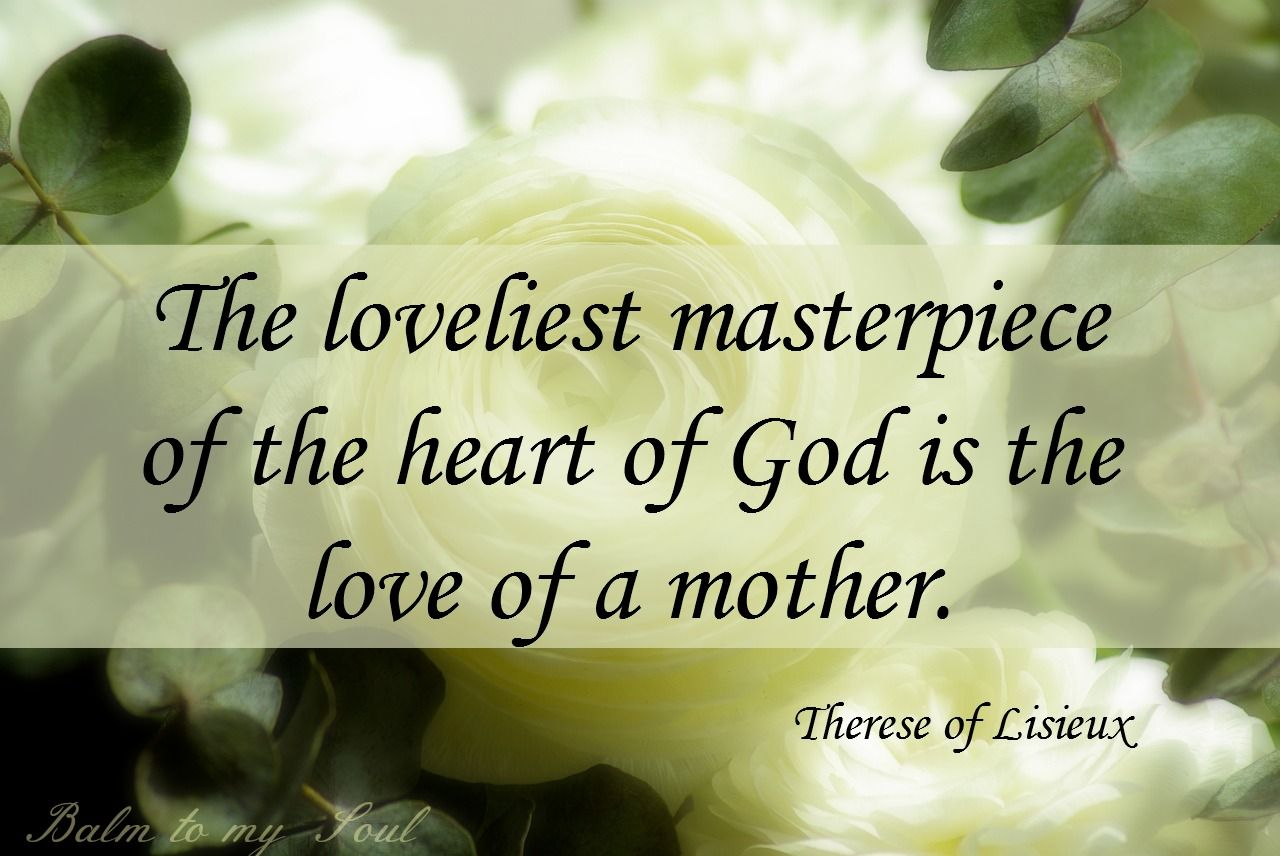 The Loveliest Masterpiece Of The Heart Of Is The Love Of A Mother