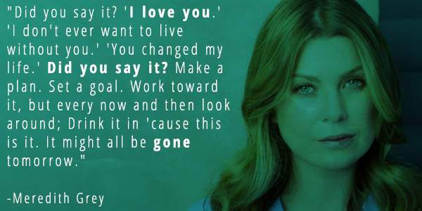 When Meredith Reminded Us To Show And Tell Our Loved Ones That We Care