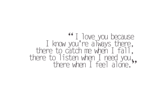 I Love You Because I Know Youre Always There Follow Best Love Quotes