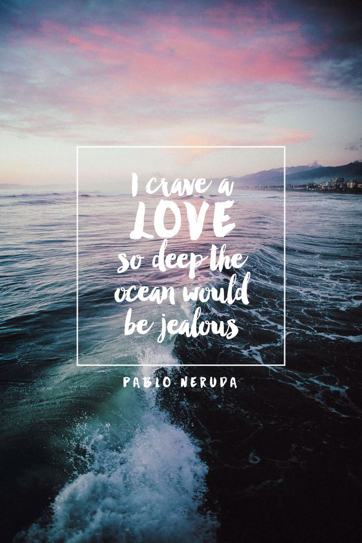 I Crave A Love So Deep The Ocean Would Be Jealous Pablo