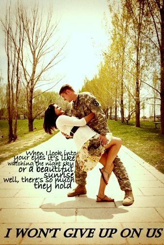 I Wont Give Up By Jason Mraz Put Over A Picture Of A Military Couple This Our Song Too I Love My Marine