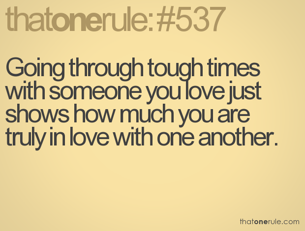 Love Quotes Hard Time Through Tough Times Quotes Quotesgram