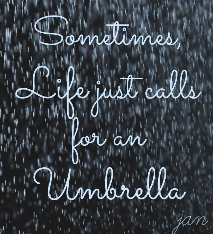 Sometimes Life Justs For An Umbrella Inspiration Quotes Rain