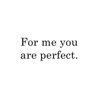 Quotes About Love Quotation Image Quotes Of The Day Description You Are Perfect Sharing Is Power Dont Forget To Share This Quote