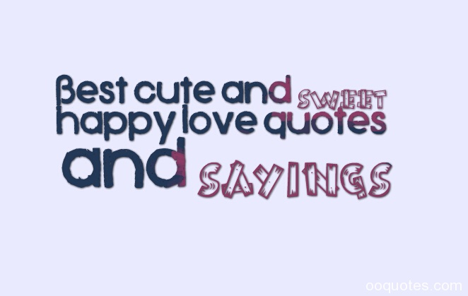 Happy Love Quotescute Love Quoteshappy Love Quotes For Himhappy Love