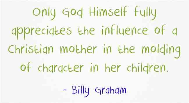 Billy Graham Christian Mothers_ Mother Quotes