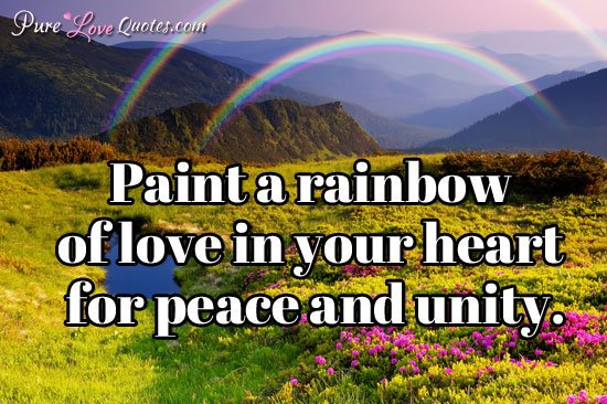 Pure Love Quotes On Twitter Paint A Rainbow Of Love In Your Heart For Https T Co Ncmzhp Love Quotes Lovequote Https T Co Mohjnvrhs