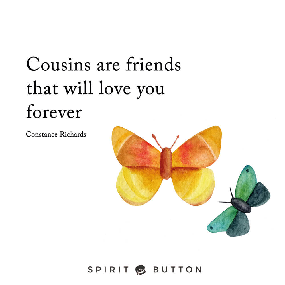 Cousins Are Friends That Will Love You Forever Constance Richards