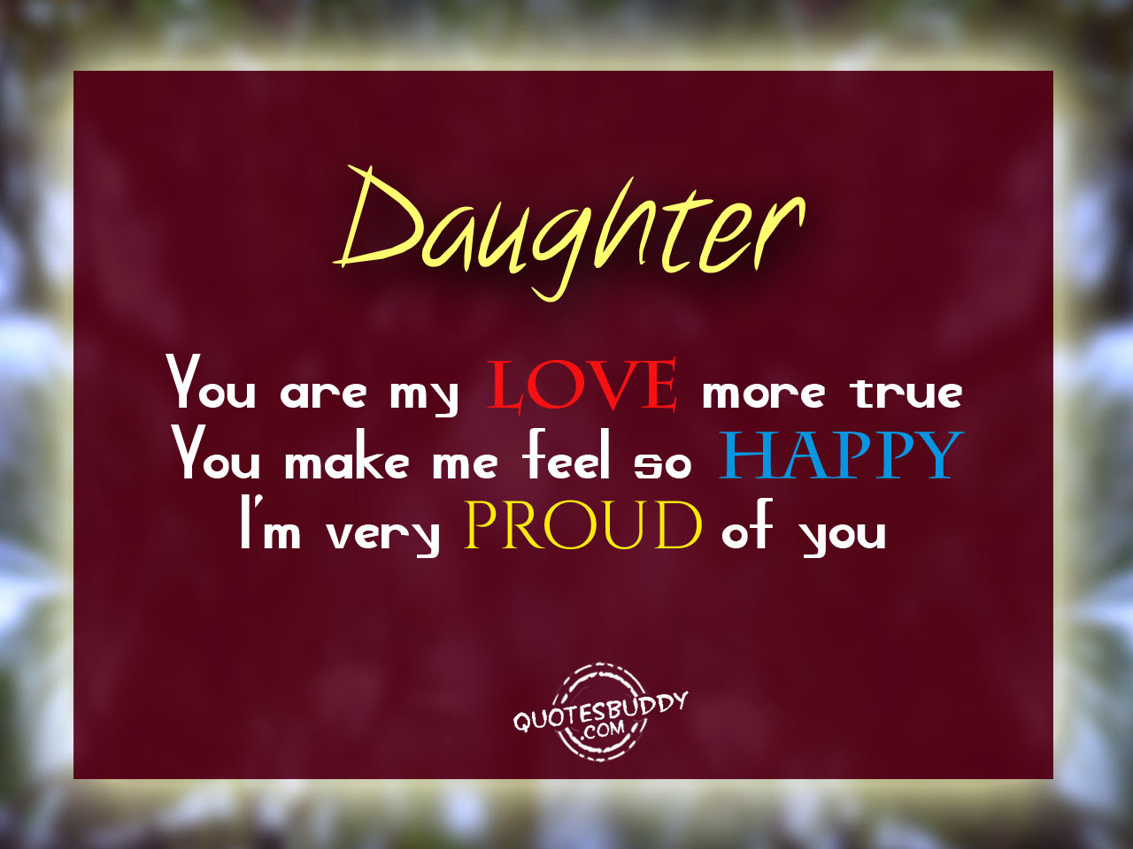 Daughter You Are My Love More True