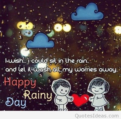 I Wish I Could Sit In The Rain And Let It Wash All My Worries Away
