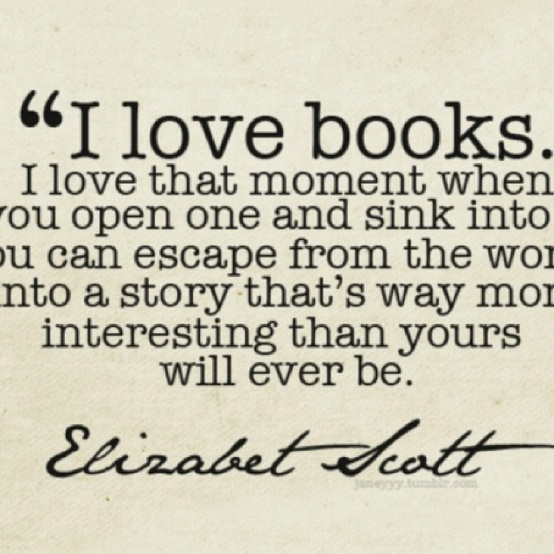 Love Books I Love That Moment When You Open One And Sink Into You