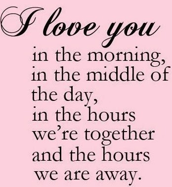 All I Want To Say Is That I Love You Always No Matter What Time It Is You Are An Important Part Of My Life And The Word Would Not Make Any