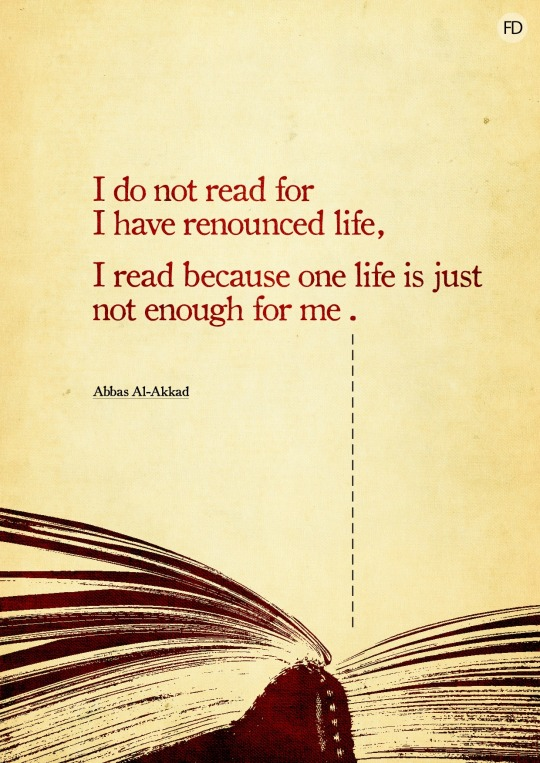 I Read Because One Life Is Just Not Enough For Me Abbas Al