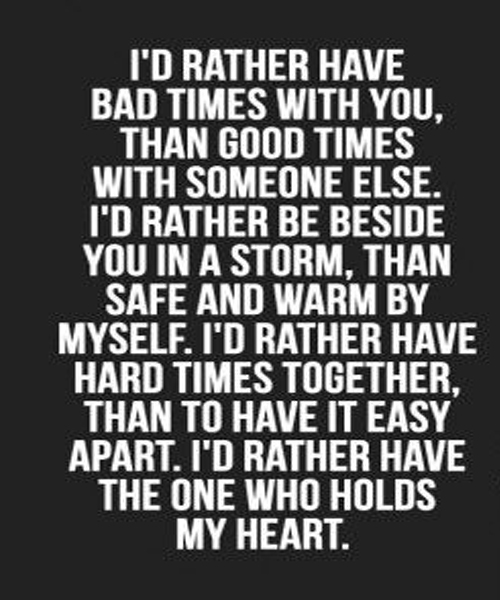 Id Rather Have Hard Times Together Unforgettable Love Quote