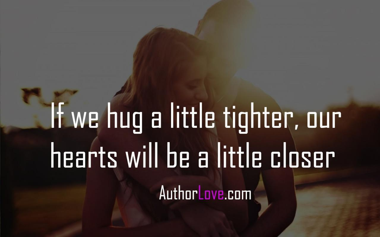 If We Hug A Littleer Our Hearts Will Be A Little Closer