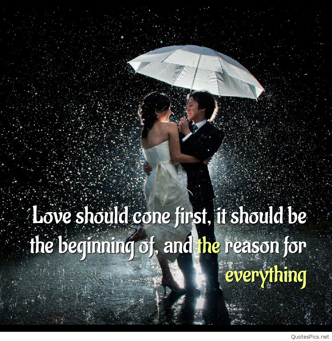 Love Should Come First It Should Be The Beginning Of And The Reason For Everything