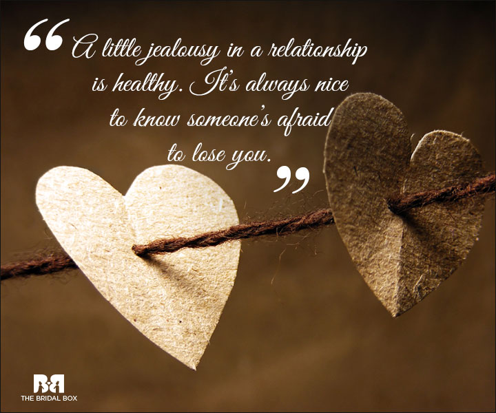 Jealous Love Quotes A Little Jealousy Is Healthy